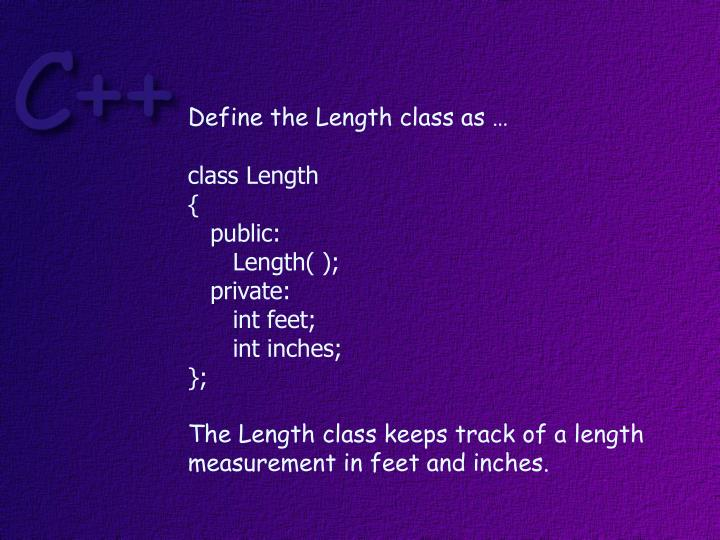 Define the Length class as …