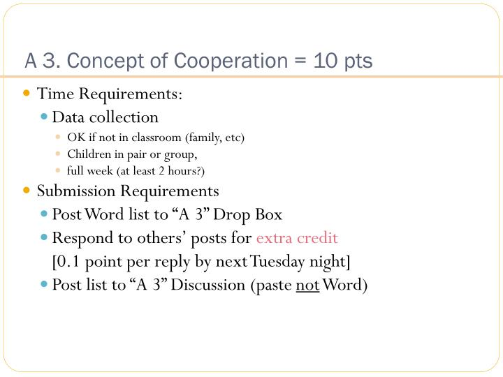 A 3. Concept of Cooperation = 10 pts