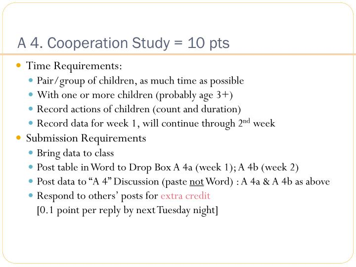 A 4. Cooperation Study = 10 pts