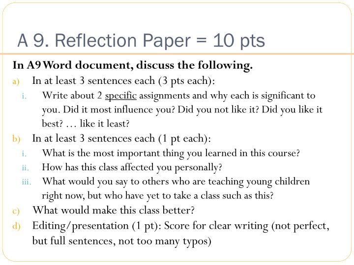 A 9. Reflection Paper = 10 pts