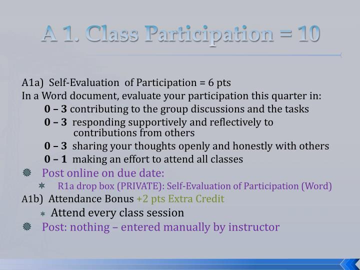 A 1. Class Participation = 10