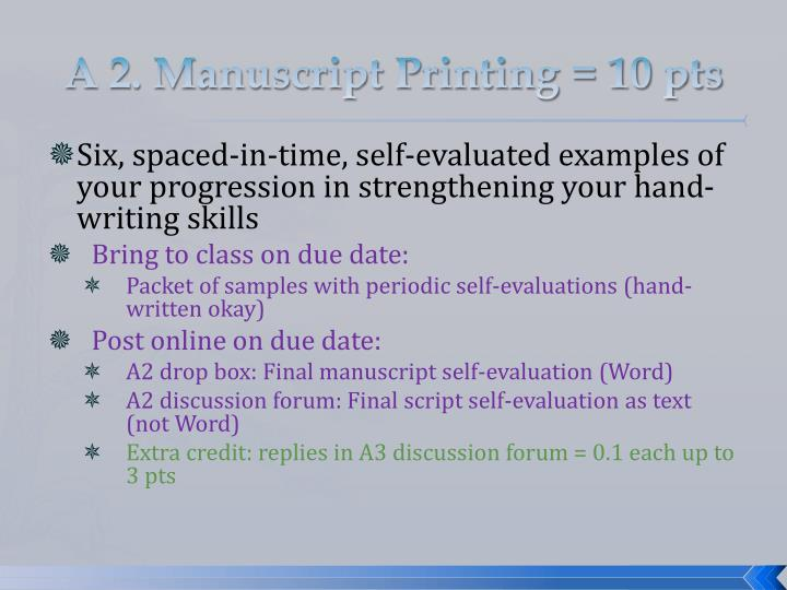 A 2. Manuscript Printing = 10 pts