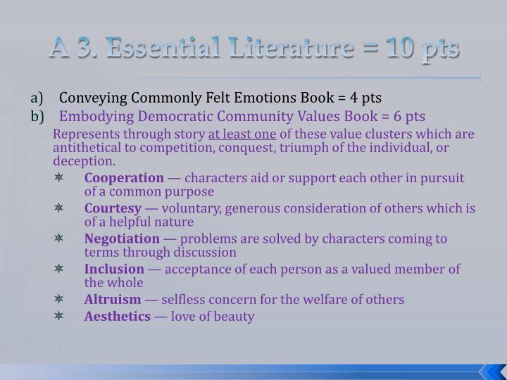 A 3. Essential Literature = 10 pts