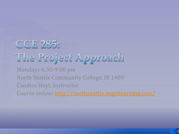 cce 285 the project approach