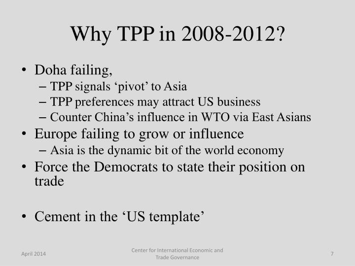 Why TPP in 2008-2012?