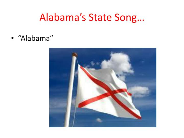 Alabama's State Song…