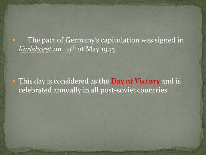The pact of Germany's capitulation was signed in