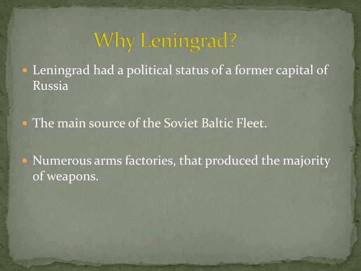 Why Leningrad?