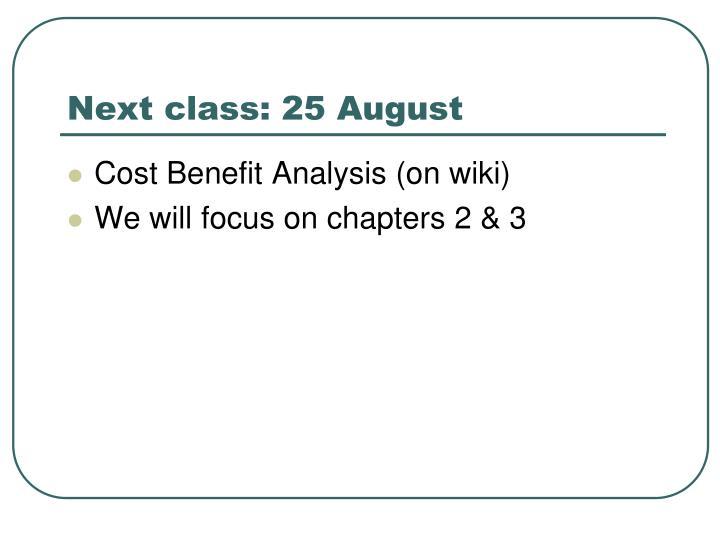 Next class: 25 August