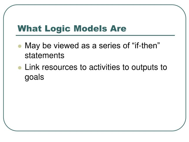 What Logic Models Are