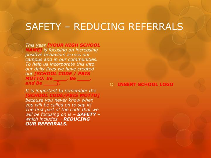 SAFETY – REDUCING REFERRALS