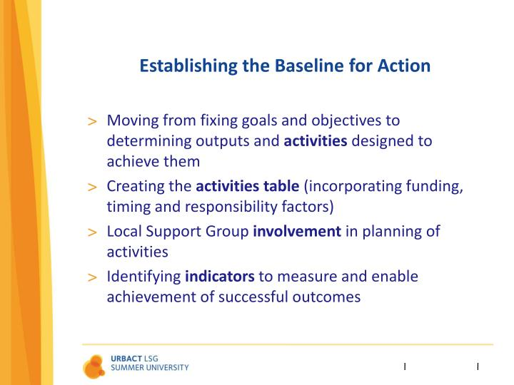 Establishing the baseline for action