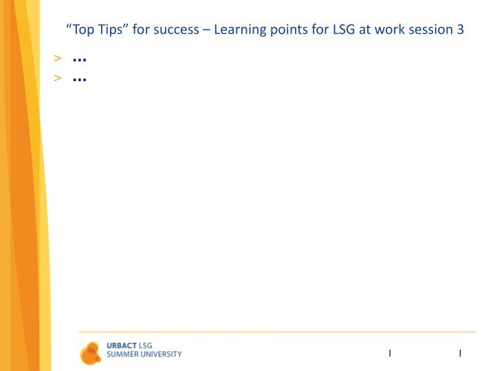 """Top Tips"" for success – Learning points for LSG at work session 3"