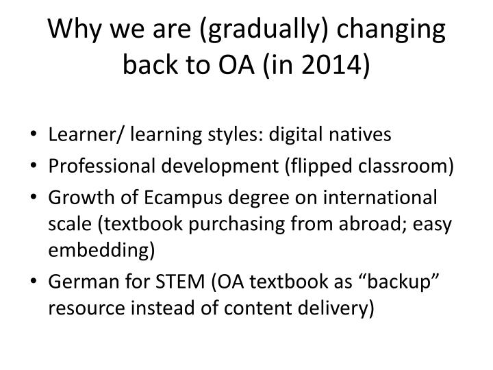 Why we are (gradually) changing back to OA (in 2014)