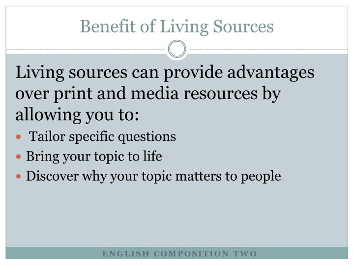 Benefit of Living Sources