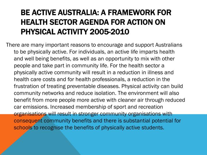 Be Active Australia: A Framework For Health Sector Agenda For Action On Physical Activity 2005-2010