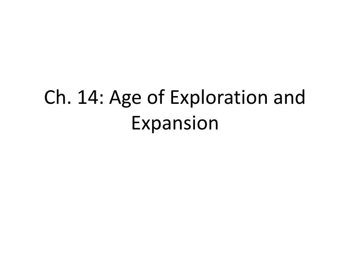 Ch 14 age of exploration and expansion