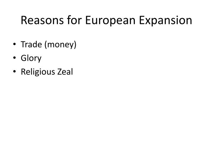 Reasons for European Expansion