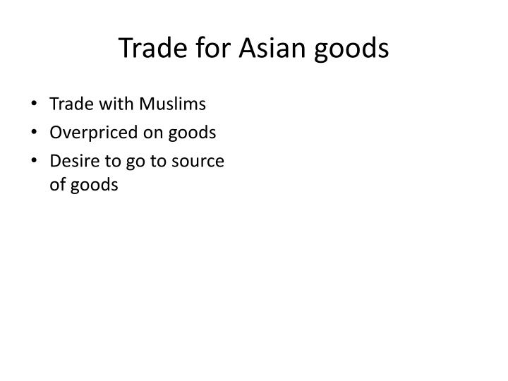 Trade for Asian goods