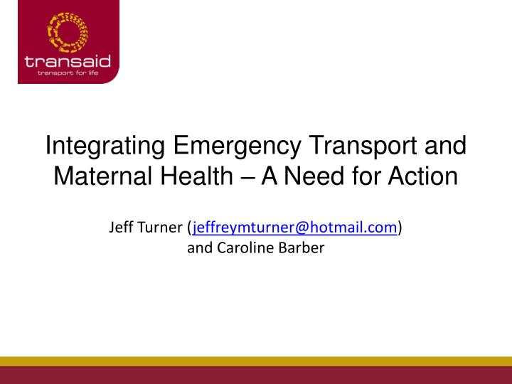 Integrating Emergency Transport and Maternal Health – A Need for Action