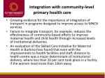 integration with community level primary health care