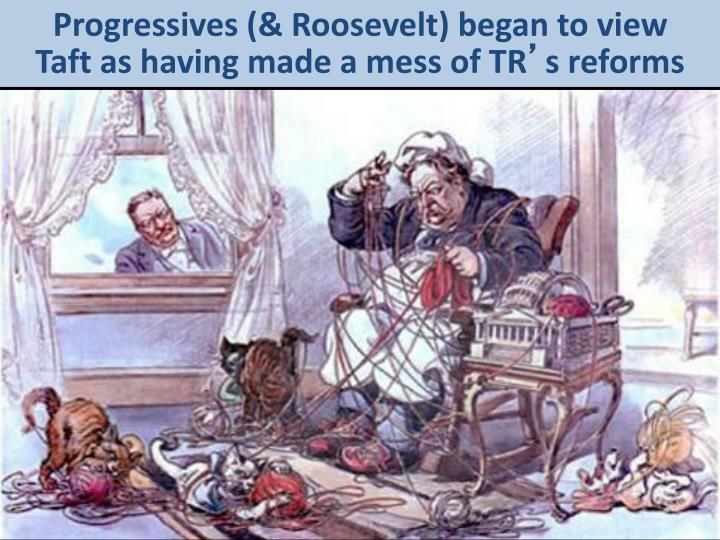 Progressives (& Roosevelt) began to view