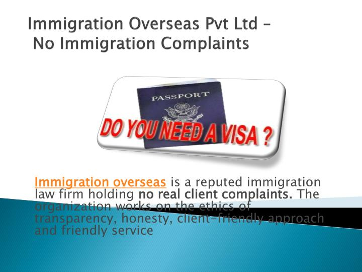 Immigration overseas pvt ltd no immigration complaints
