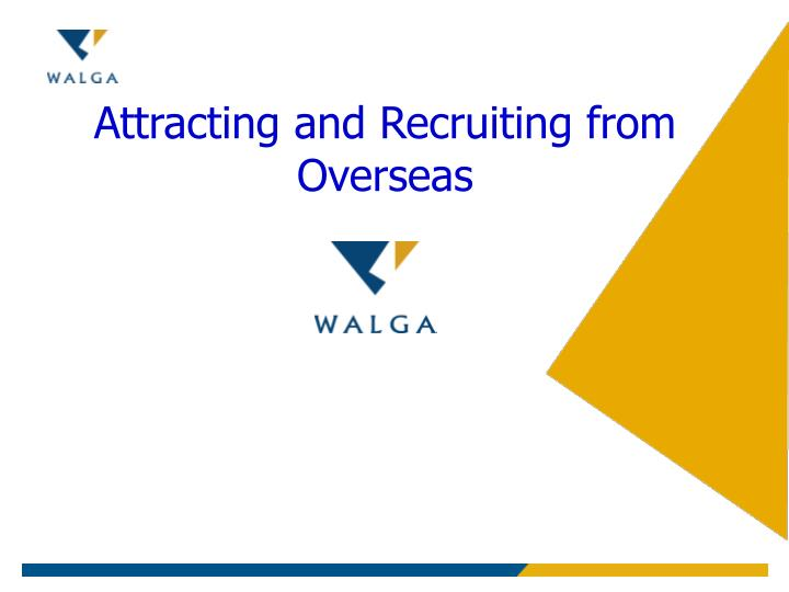 Attracting and Recruiting from Overseas