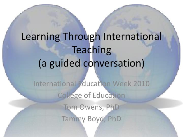 Learning through international teaching a guided conversation
