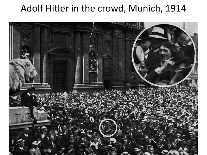 Adolf Hitler in the crowd, Munich, 1914