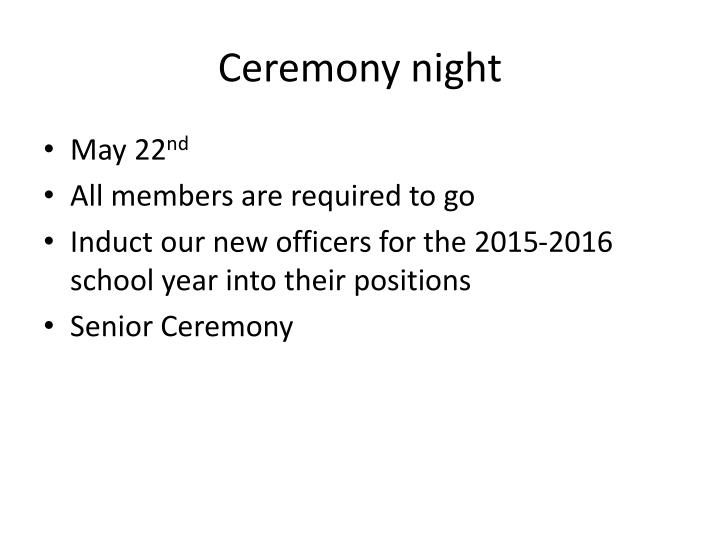 Ceremony night