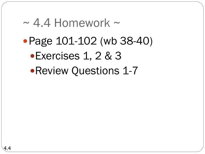 ~ 4.4 Homework ~