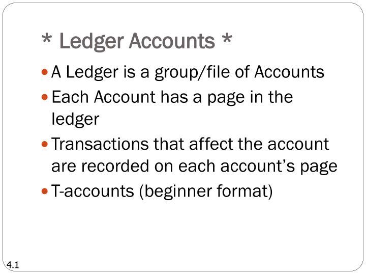 * Ledger Accounts *