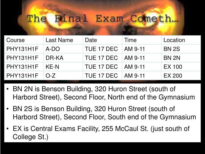 The Final Exam Cometh…