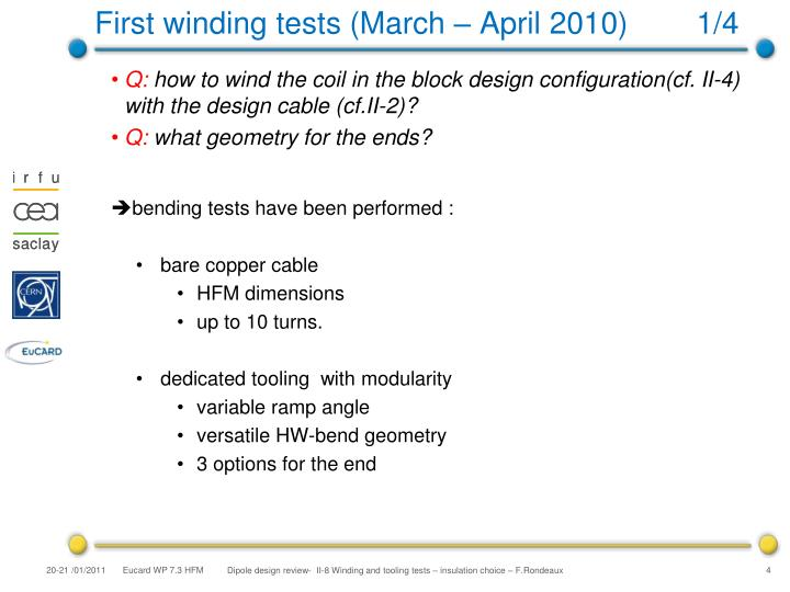 First winding tests (March – April 2010)        1/4