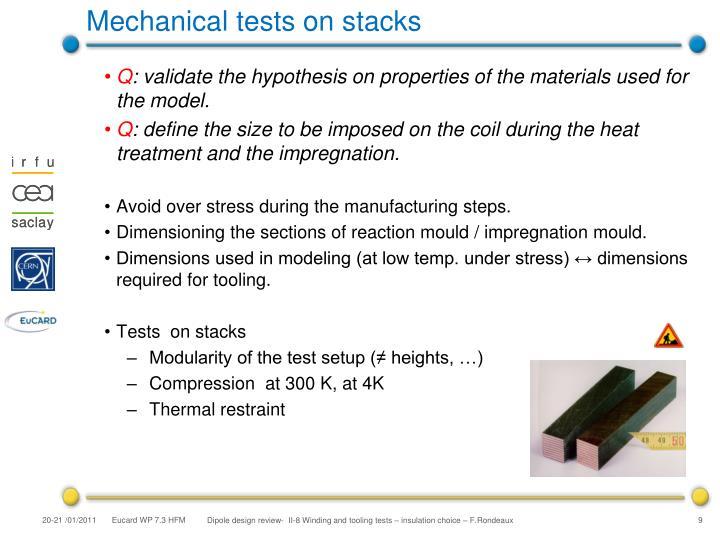 Mechanical tests on stacks