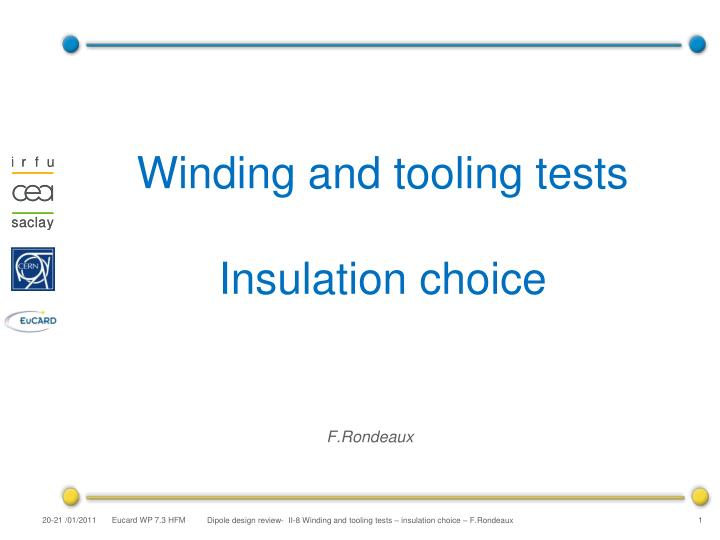 Winding and tooling tests