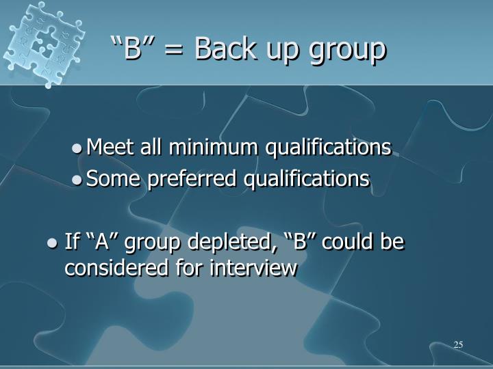 """B"" = Back up group"