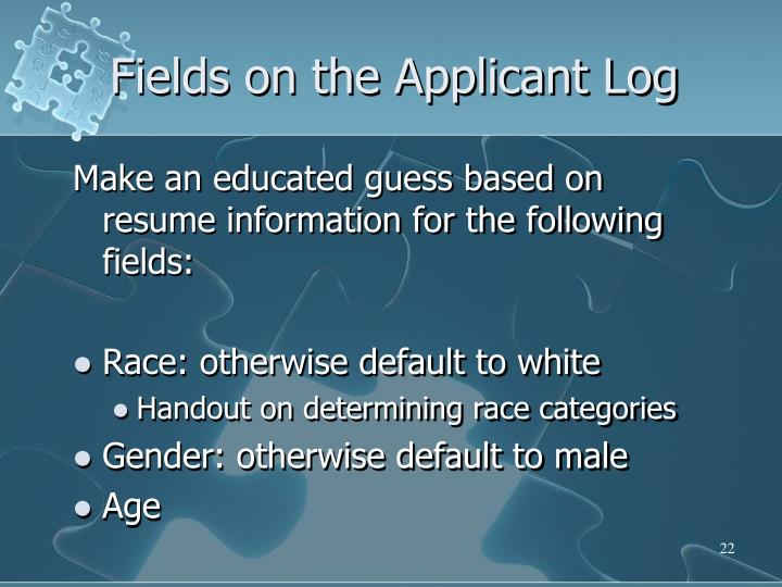 Fields on the Applicant Log