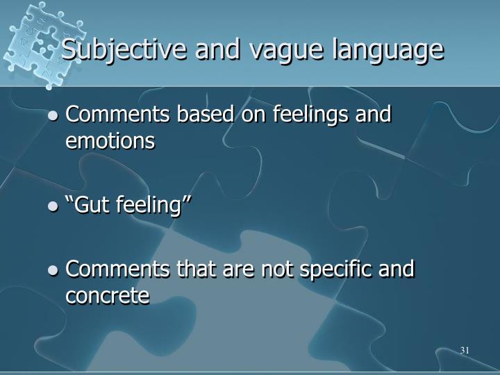 Subjective and vague language