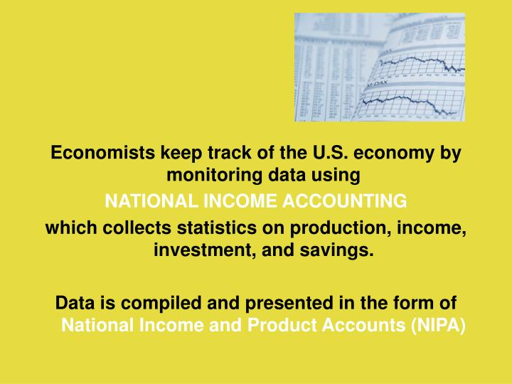 Economists keep track of the U.S. economy by monitoring data using