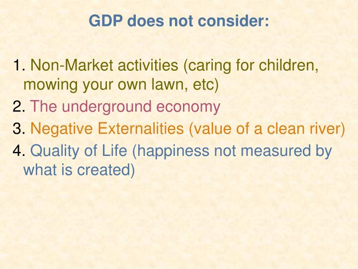 GDP does not consider: