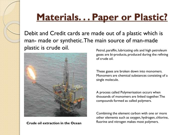 Materials. . . Paper or Plastic?