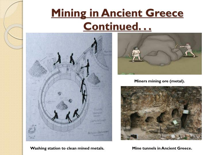 Mining in Ancient Greece Continued. . .