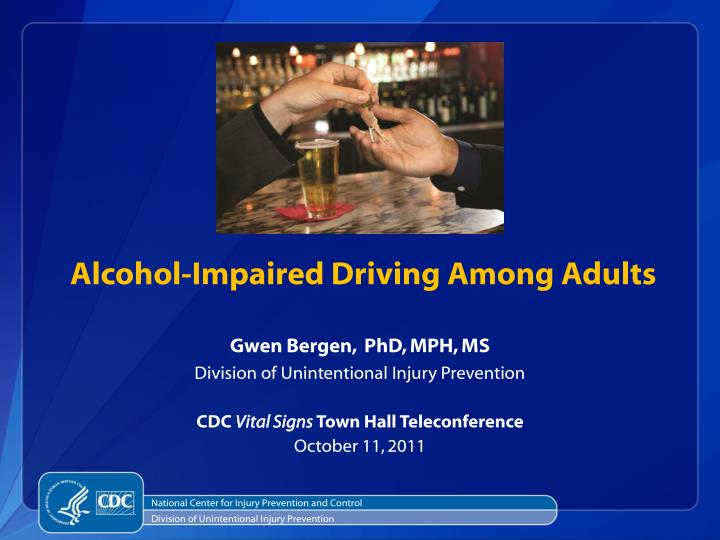 Alcohol-Impaired Driving Among Adults