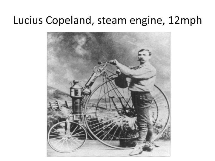 Lucius Copeland, steam engine, 12mph