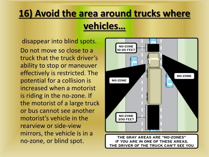 16) Avoid the area around trucks where vehicles…