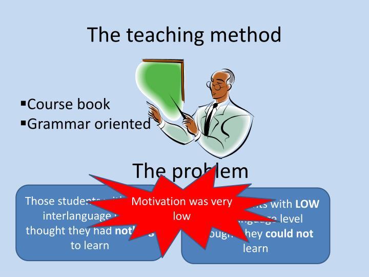 The teaching method