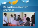 29 pastors serve 187 churches
