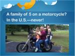 a family of 5 on a motorcycle in the u s never